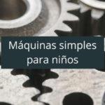 maquinas-simples-para-ninos